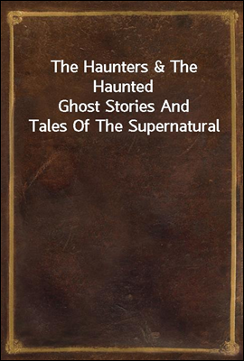 The Haunters & The Haunted Gho...