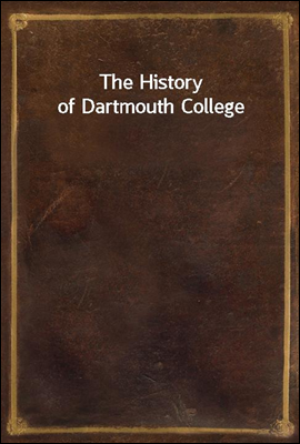 The History of Dartmouth Colle...