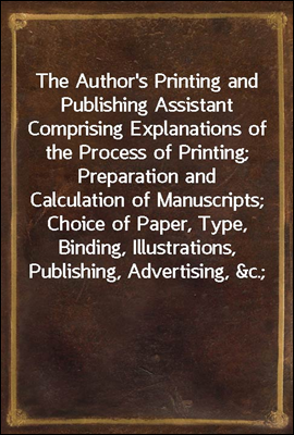 The Author's Printing and Publ...