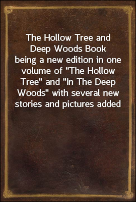 The Hollow Tree and Deep Woods...