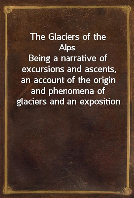 The Glaciers of the Alps