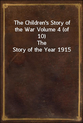 The Children's Story of the Wa...