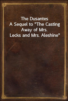 The Dusantes A Sequel to