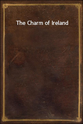 The Charm of Ireland