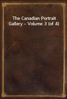 The Canadian Portrait Gallery ...