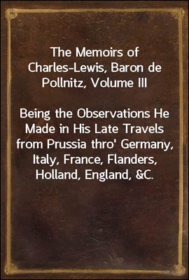 The Memoirs of Charles-Lewis, ...