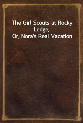 The Girl Scouts at Rocky Ledge...