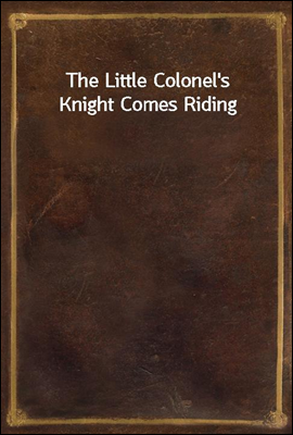 The Little Colonel's Knight Co...