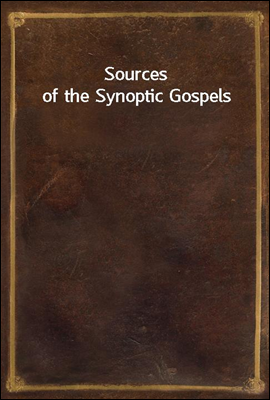Sources of the Synoptic Gospel...