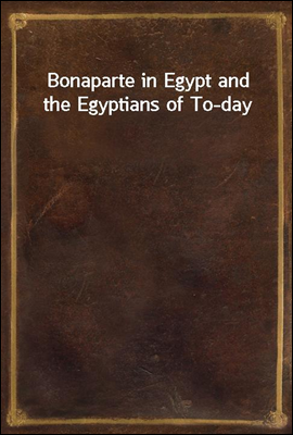 Bonaparte in Egypt and the Egy...