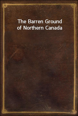 The Barren Ground of Northern ...