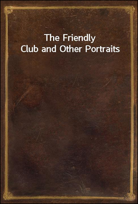 The Friendly Club and Other Po...