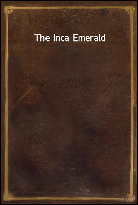 The Inca Emerald