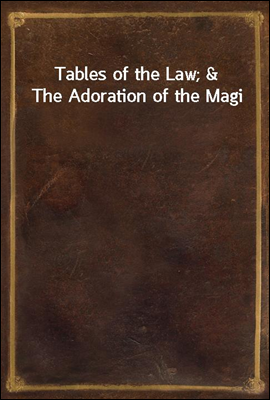 Tables of the Law; & The Adora...