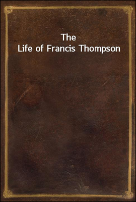 The Life of Francis Thompson