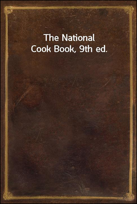 The National Cook Book, 9th ed...