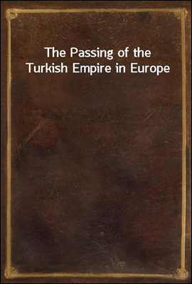 The Passing of the Turkish Emp...