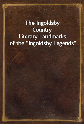 The Ingoldsby Country Literary Landmarks of the