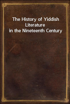 The History of Yiddish Literat...