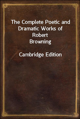 The Complete Poetic and Dramat...