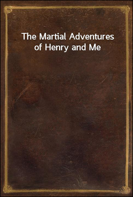 The Martial Adventures of Henr...