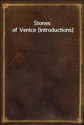 Stones of Venice [introduction...